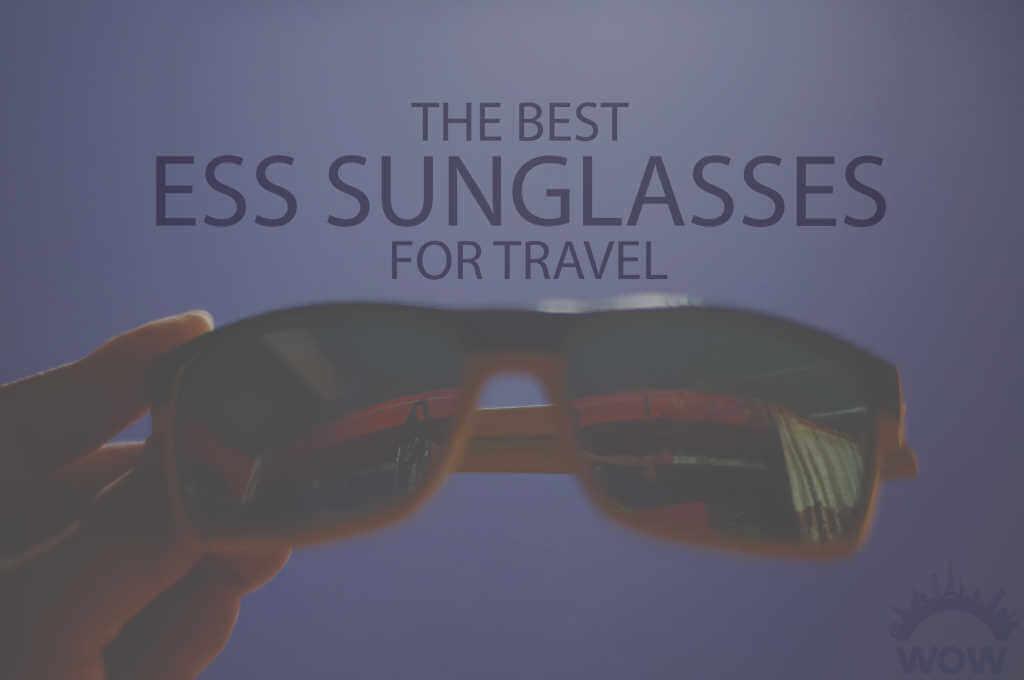 13 Best ESS Sunglasses for Travel
