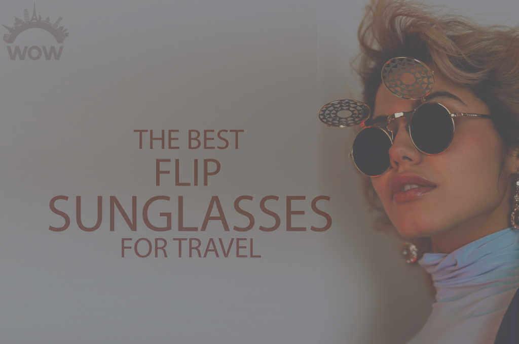 13 Best Flip Sunglasses for Travel