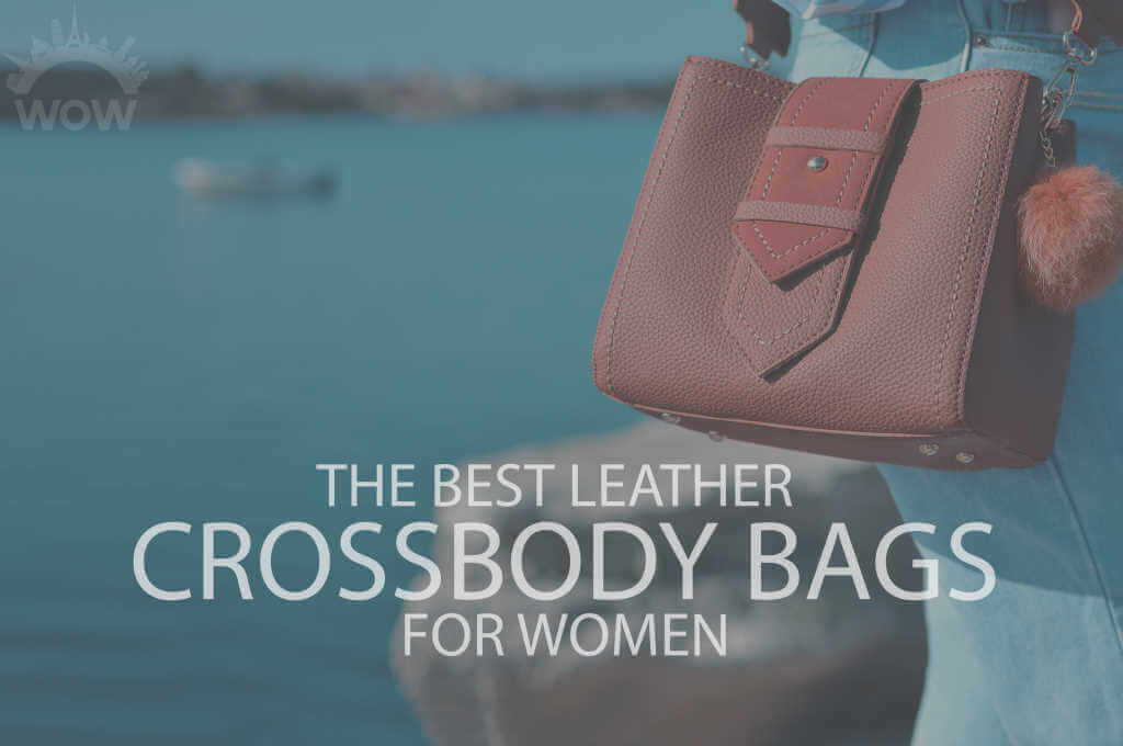 13 Best Leather Crossbody Bags for Women