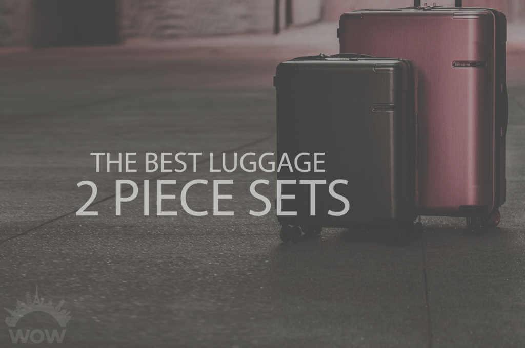 13 Best Luggage 2 Piece Sets