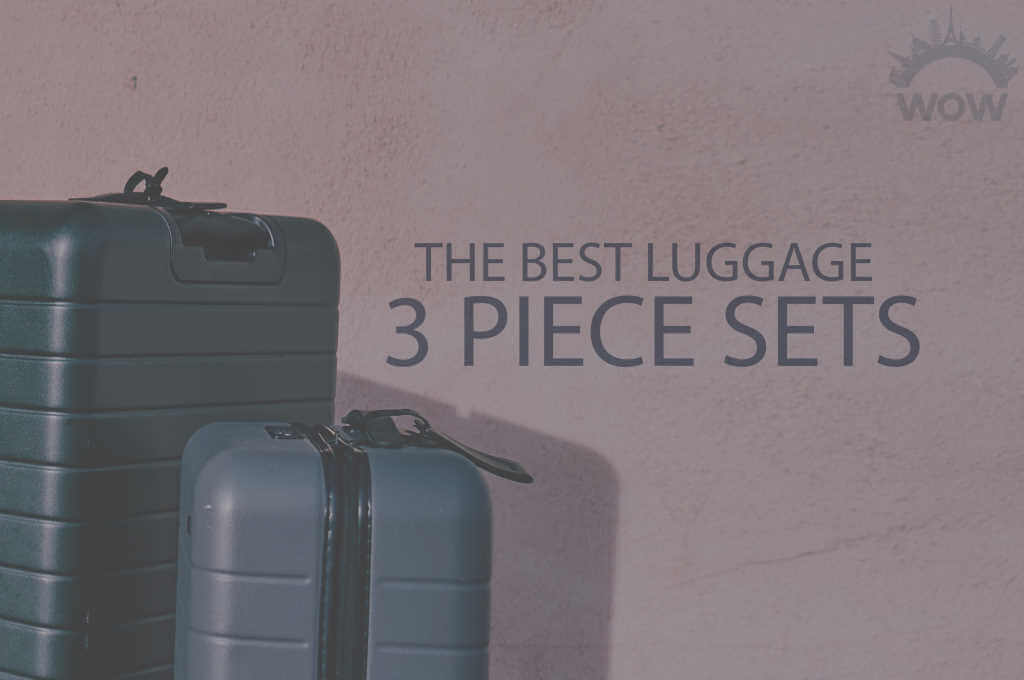 13 Best Luggage 3 Piece Sets