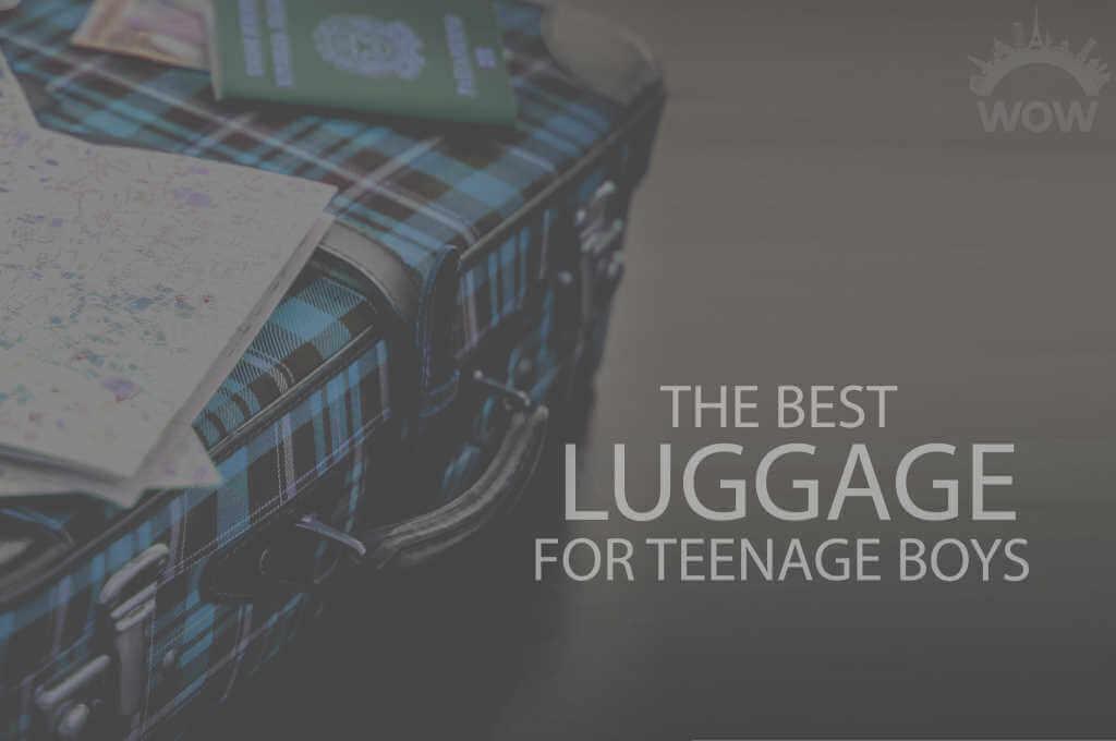 13 Best Luggage for Teenage Boys