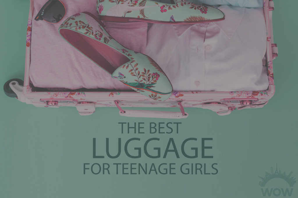 13 Best Luggage for Teenage Girls