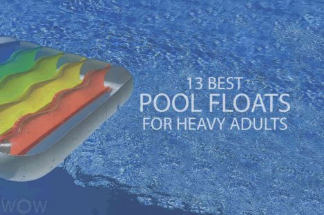 13 Best Pool Floats For Heavy Adults