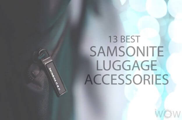 13 Best Samsonite Luggage Accessories