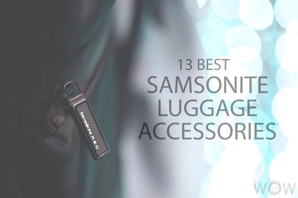 13 Best Samsonite Luggage Accessories
