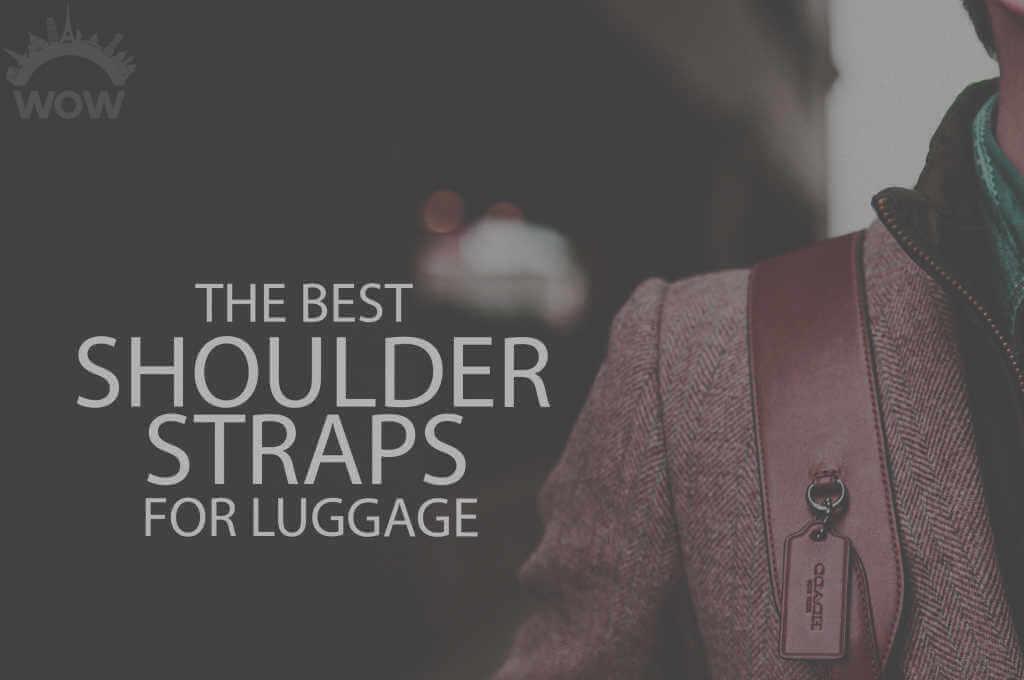 13 Best Shoulder Straps for Luggage