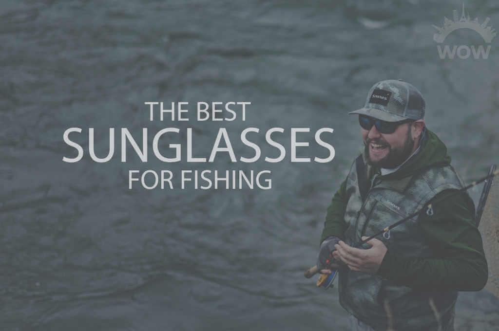 13 Best Sunglasses for Fishing