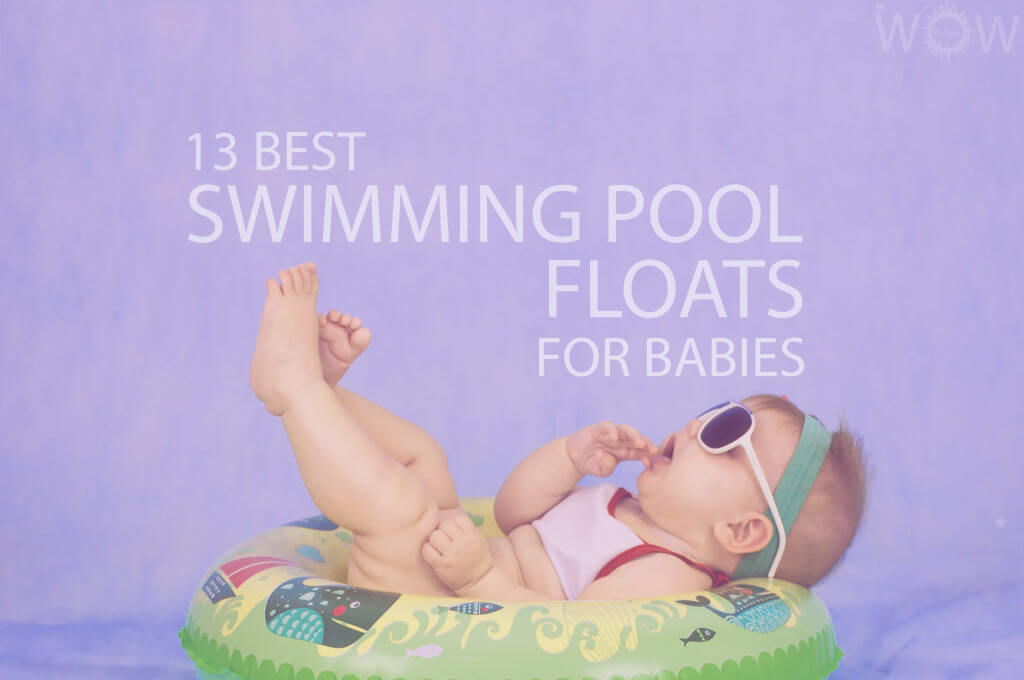 13 Best Swimming Pool Floats For Babies