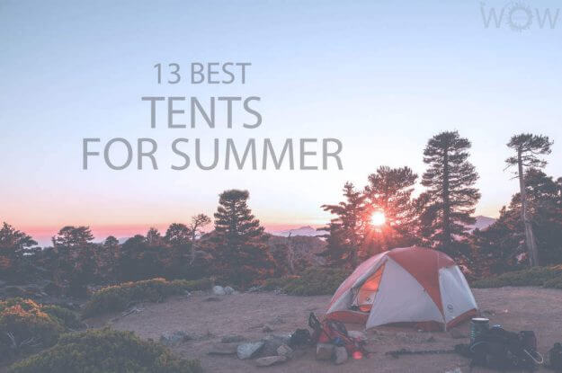 13 Best Tents For Summer