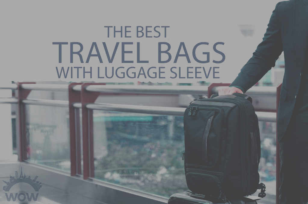13 Best Travel Bags with Luggage Sleeve