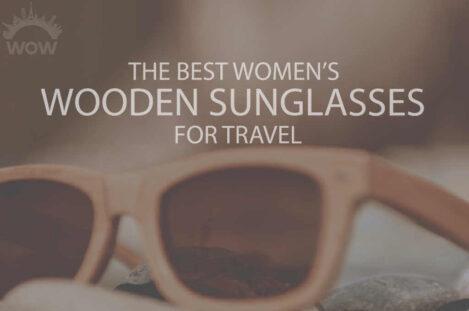 13 Best Women's Wooden Sunglasses for Travel
