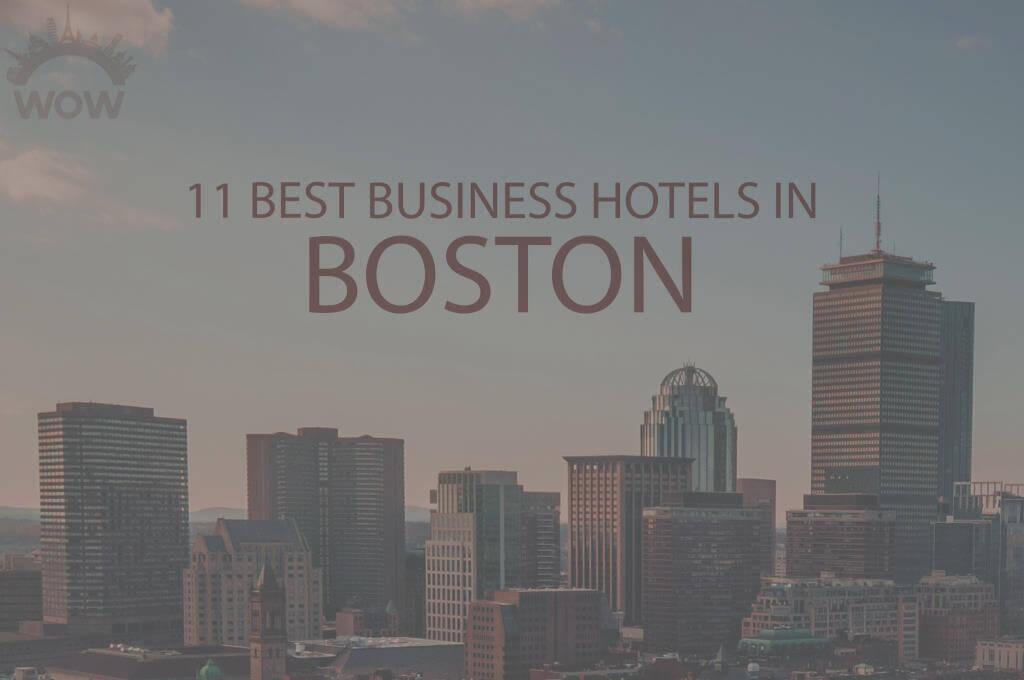 11 Best Business Hotels in Boston