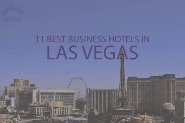11 Best Business Hotels in Las Vegas