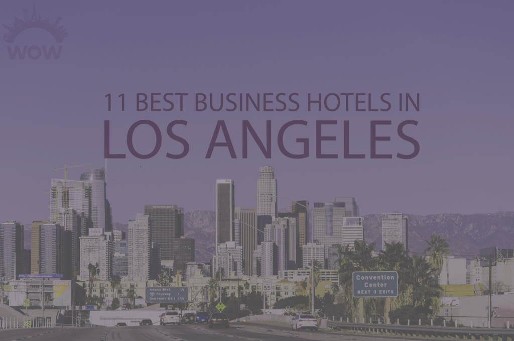 11 Best Business Hotels in Los Angeles