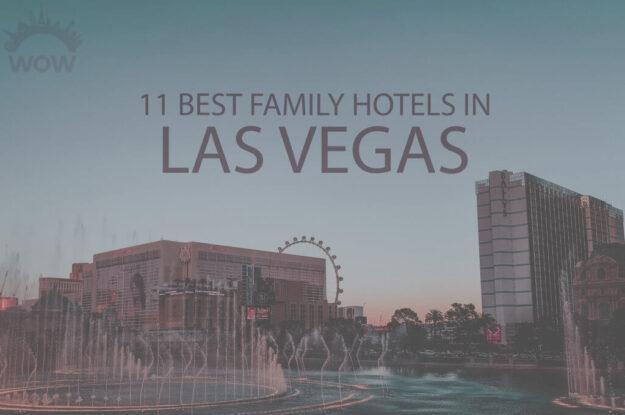 11 Best Family Hotels in Las Vegas
