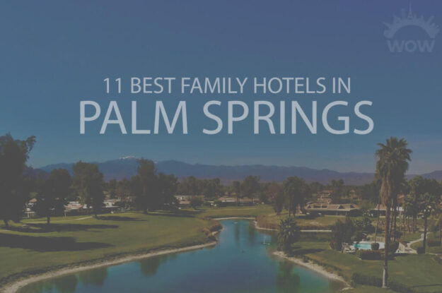 11 Best Family Hotels in Palm Springs