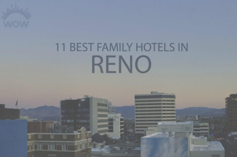 11 Best Family Hotels in Reno