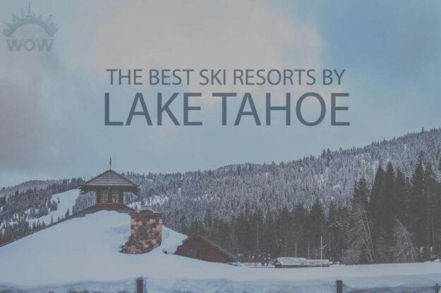 11 Best Ski Resorts by Lake Tahoe