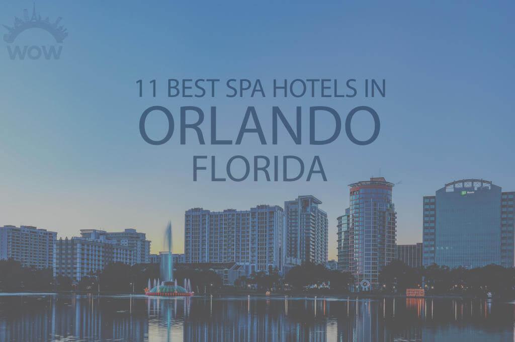 11 Best Spa Hotels in Orlando, Florida