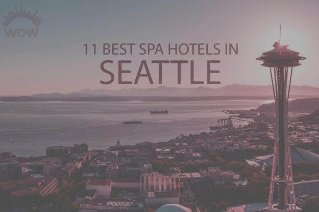 11 Best Spa Hotels in Seattle