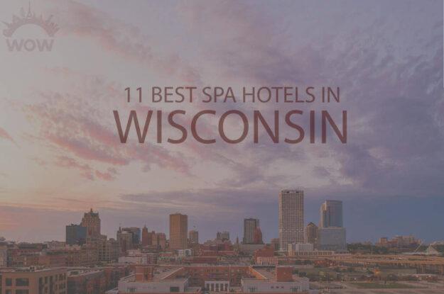 11 Best Spa Hotels in Wisconsin