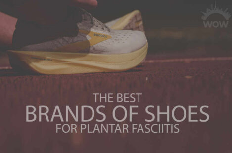13 Best Brands of Shoes for Plantar Fasciitis