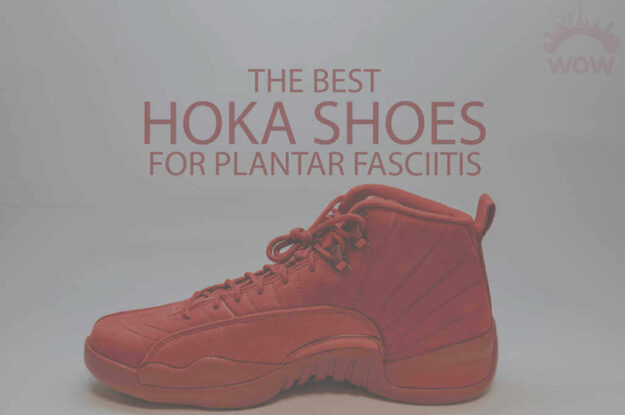 13 Best Hoka Shoes for Plantar Fasciitis