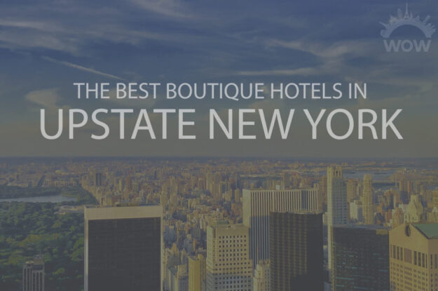 11 Best Boutique Hotels in Upstate New York