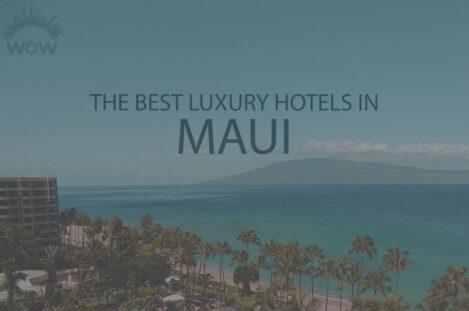 11 Best Luxury Hotels in Maui