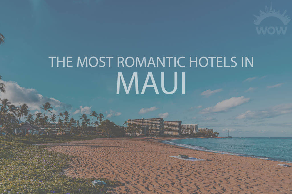11 Most Romantic Hotels in Maui