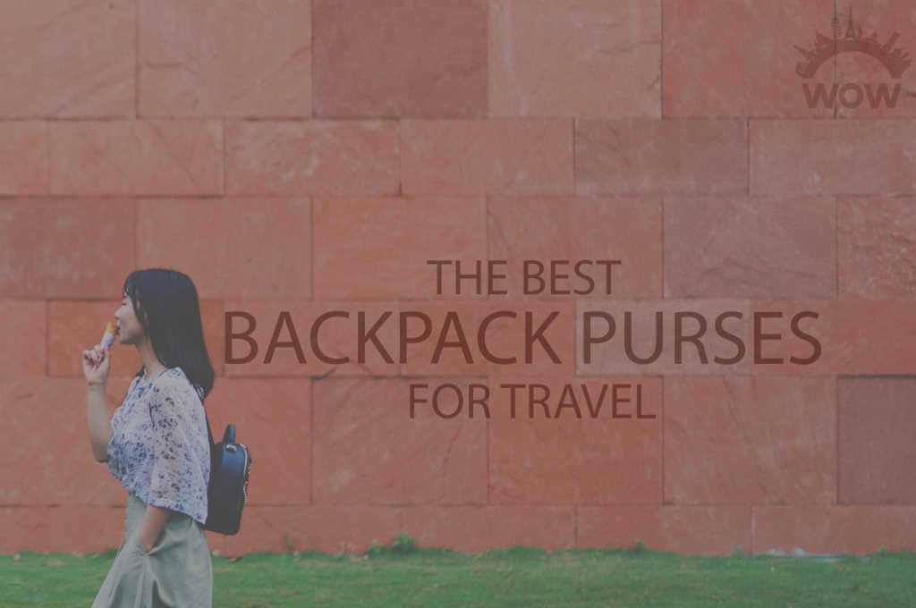 13 Best Backpack Purses for Travel