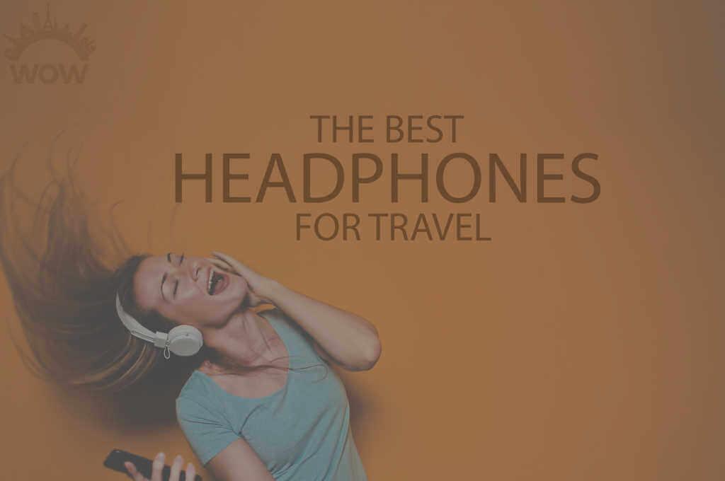 13 Best Headphones for Travel